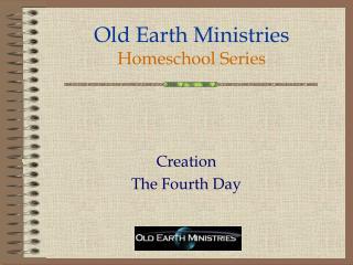 Old Earth Ministries Homeschool Series