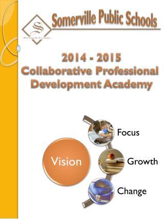 2014 - 2015 Collaborative Professional  Development Academy