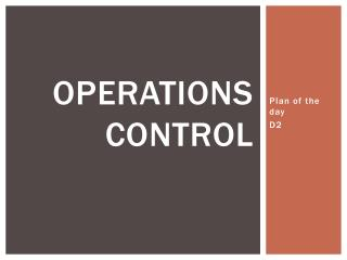 Operations control