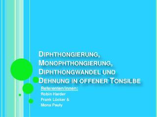 Diphthongierung, Monophthongierung, Diphthongwandel und  Dehnung in offener Tonsilbe