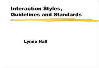 Interaction Styles, Guidelines and Standards