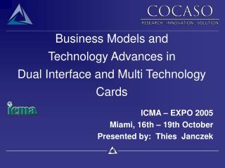 Business Models and  Technology Advances in  Dual Interface and Multi Technology Cards