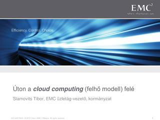 Úton a  cloud computing  (felhő modell) felé