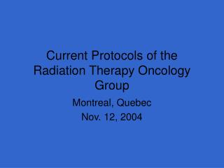 Current Protocols of the Radiation Therapy Oncology Group