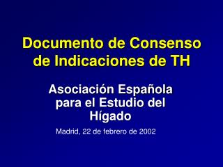 Documento de Consenso de Indicaciones de TH