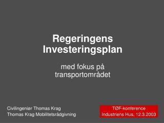 Regeringens Investeringsplan med fokus på  transportområdet