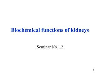 Biochemical functions of kidneys