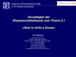 Grundlagen der  Wissenschaftstheorie und -Praxis 0.1 <How to write a thesis>