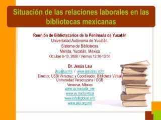 Situación de las relaciones laborales en las bibliotecas mexicanas