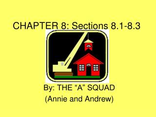 CHAPTER 8: Sections 8.1-8.3
