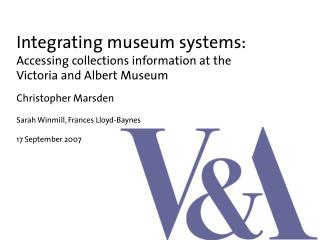 Integrating museum systems:  Accessing collections information at the  Victoria and Albert Museum