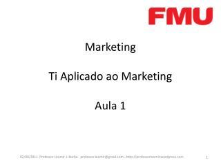 Marketing Ti Aplicado ao Marketing Aula 1