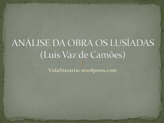 ANÁLISE DA OBRA OS LUSÍADAS (Luís Vaz de Camões)