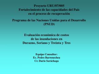 Evaluación económica de costos de las inundaciones en Durazno, Soriano y Treinta y Tres