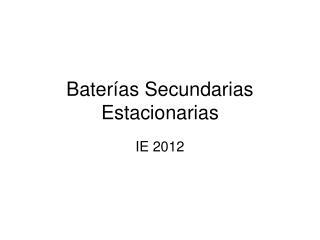 Baterías Secundarias Estacionarias