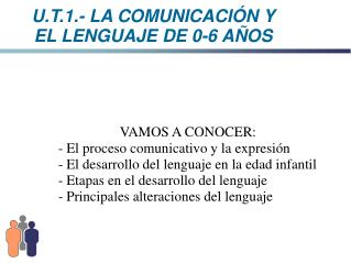 U.T.1.- LA COMUNICACI�N Y  EL LENGUAJE DE 0-6 A�OS
