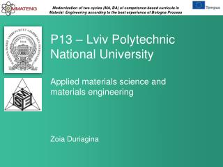 P13 – Lviv Polytechnic National University Applied materials science and materials engineering