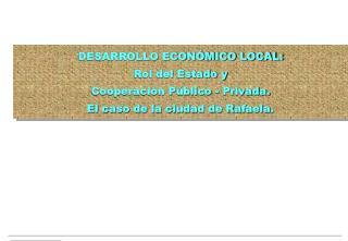 DESARROLLO ECONÓMICO LOCAL: Rol del Estado y  Cooperación Público - Privada.