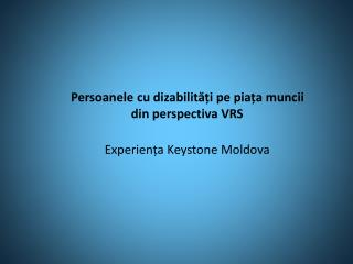 Persoanele cu dizabilități pe piața muncii din perspectiva VRS