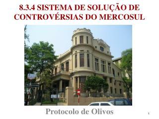 8.3.4 SISTEMA DE SOLUÇÃO DE CONTROVÉRSIAS DO MERCOSUL