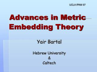 Advances in Metric Embedding Theory