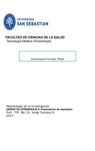 FACULTAD DE CIENCIAS DE LA SALUD Tecnolog�a Medica /Kinesiolog�a