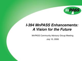 I-394 MnPASS Enhancements: A Vision for the Future