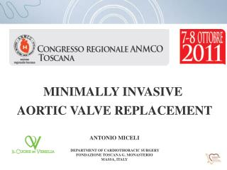 MINIMALLY INVASIVE  AORTIC VALVE REPLACEMENT ANTONIO MICELI DEPARTMENT OF CARDIOTHORACIC SURGERY