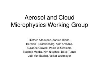 Aerosol and Cloud Microphysics Working Group