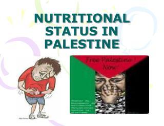 NUTRITIONAL STATUS IN PALESTINE