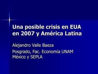 Una posible crisis en EUA en 2007 y América Latina