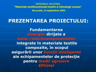 "SEMINARUL NATIONAL ""Materiale multifunctionale textile si tehnologii conexe"""