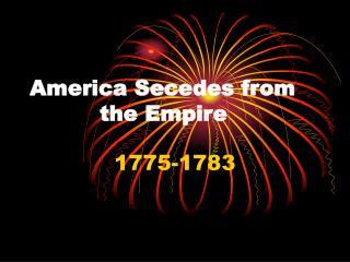 America Secedes from the Empire