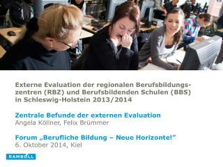 Zentrale B efunde  der  externen  Evaluation Angela Köllner,  F elix  B rümmer