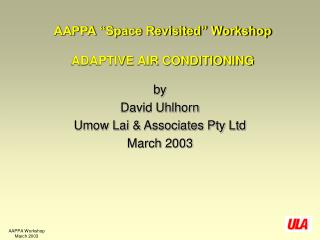 "AAPPA ""Space Revisited"" Workshop ADAPTIVE AIR CONDITIONING"