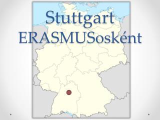 Stuttgart  ERASMUSosként