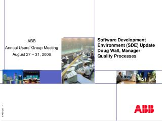 Software Development Environment (SDE) Update Doug Wall, Manager Quality Processes