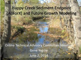 Happy Creek Sediment Endpoint ( AllForX ) and Future Growth Modeling