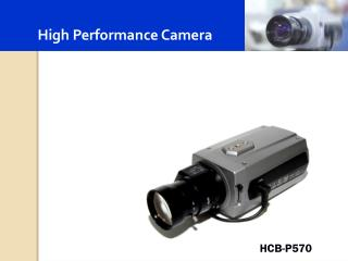 High Performance Camera