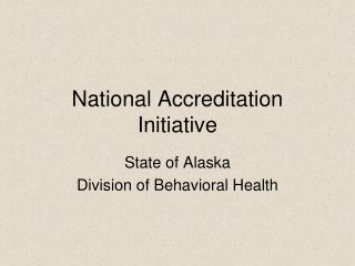 National Accreditation Initiative