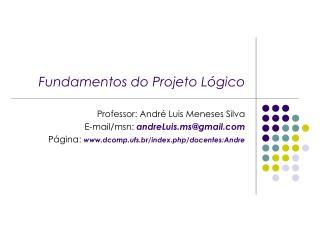Fundamentos do Projeto L�gico
