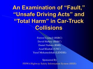An Examination of �Fault,� �Unsafe Driving Acts� and �Total Harm� in Car-Truck Collisions