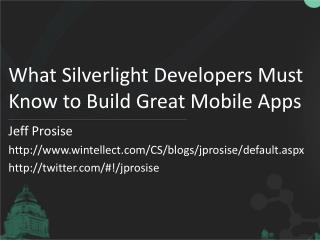 What Silverlight Developers Must Know to Build Great Mobile Apps