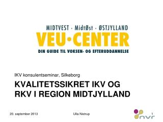Kvalitetssikret IKV og RKV i region Midtjylland