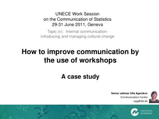 How to improve communication by the use of workshops A case study