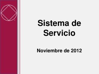 Sistema de Servicio Noviembre de 2012