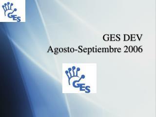 GES DEV Agosto-Septiembre 2006