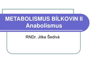 METABOLISMUS BÍLKOVIN II Anabolismus