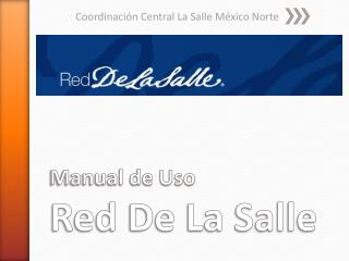 Manual de Uso Red De La Salle