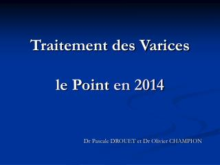 Traitement des Varices le Point  en 2014